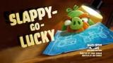 Angry Birds Toons 18 – bande annonce de l'épisode «  Slappy-Go-Lucky»