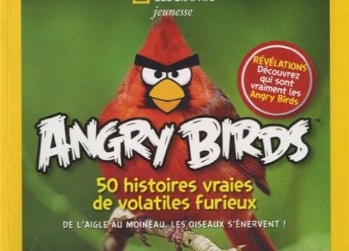 Angry Birds, 50 histoires vraies de volatiles furieux : De l'aigle au moineau, les oiseaux s'énervent !