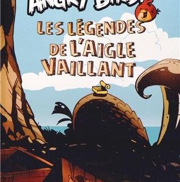 Tome 1 : Les légendes de l'aigle vaillant – Angry Birds