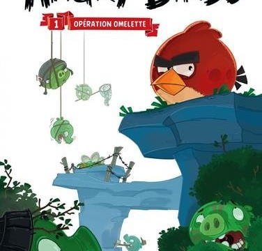 tome 1 – Opération Omelette – Angry Birds